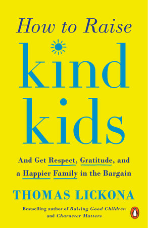 How to Raise Kind Kids by Thomas Lickona