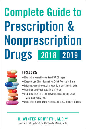 Complete Guide to Prescription & Nonprescription Drugs 2018-2019 by H. Winter Griffith