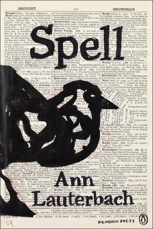 Spell by Ann Lauterbach