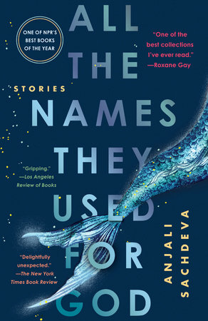 All the Names They Used for God by Anjali Sachdeva