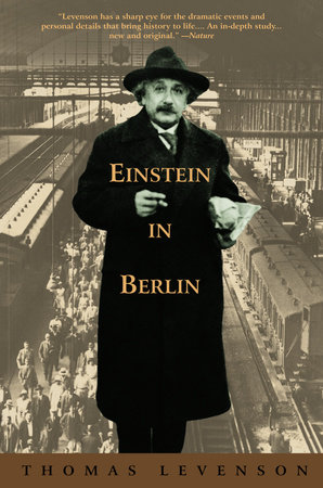 Einstein in Berlin by Thomas Levenson