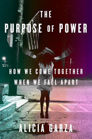 Image result for Purpose of Power by Alicia Garza