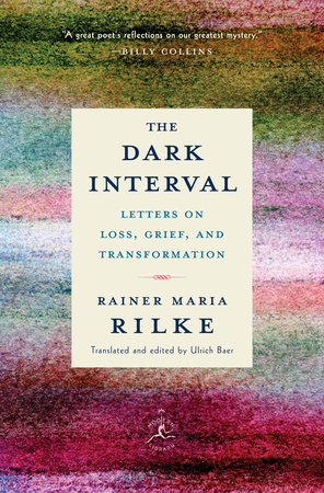 The Dark Interval by Rainer Maria Rilke