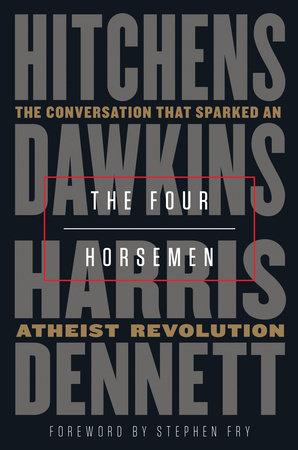 The Four Horsemen By Christopher Hitchens Richard Dawkins Sam