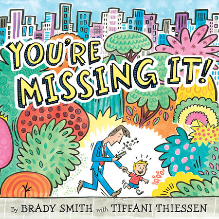You're Missing It! by Brady Smith and Tiffani Thiessen