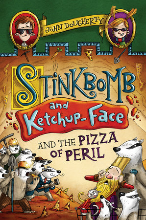 Stinkbomb and Ketchup-Face and the Pizza of Peril