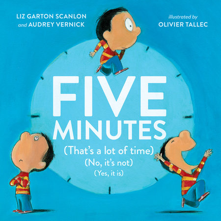 Five Minutes by Audrey Vernick and Liz Garton Scanlon