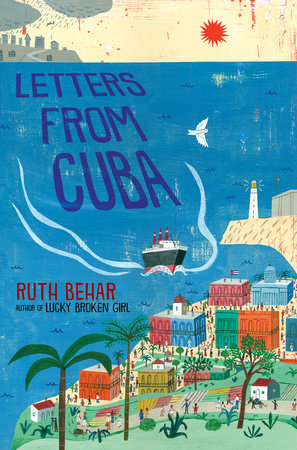 Letters From Cuba By Ruth Behar 9780525516477 Penguinrandomhouse Com Books