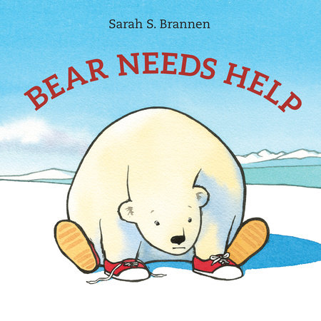 Bear Needs Help by Sarah S. Brannen