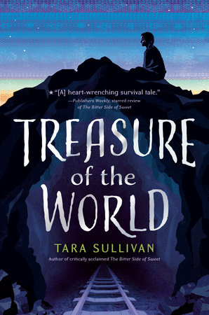 Treasure of the World by Tara Sullivan: 9780525516965 |  PenguinRandomHouse.com: Books