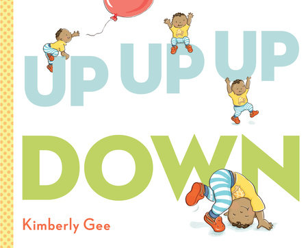 Up, Up, Up, Down! by Kimberly Gee
