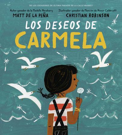 Los deseos de Carmela by Matt de la Peña