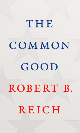 The Common Good by Robert B. Reich