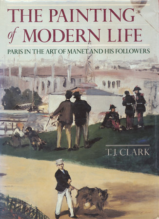 The Painting of Modern Life by T.J. Clark