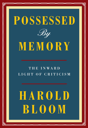 Possessed by Memory by Harold Bloom