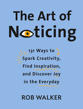 The Art of Noticing by Rob Walker
