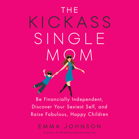 The Kickass Single Mom by Emma Johnson