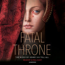 Fatal Throne: The Wives of Henry VIII Tell All Cover