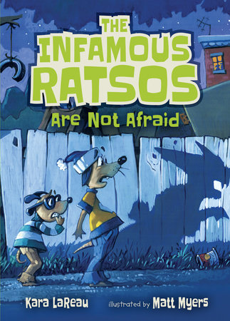 The Infamous Ratsos Are Not Afraid by Kara LaReau