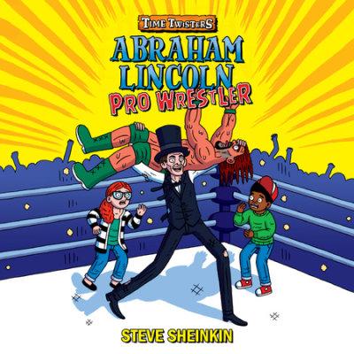 Abraham Lincoln, Pro Wrestler cover