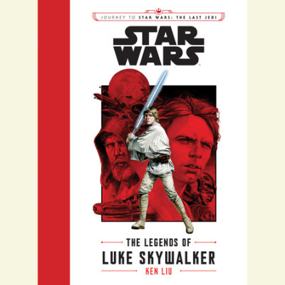 Journey to Star Wars: The Last Jedi The Legends of Luke Skywalker cover