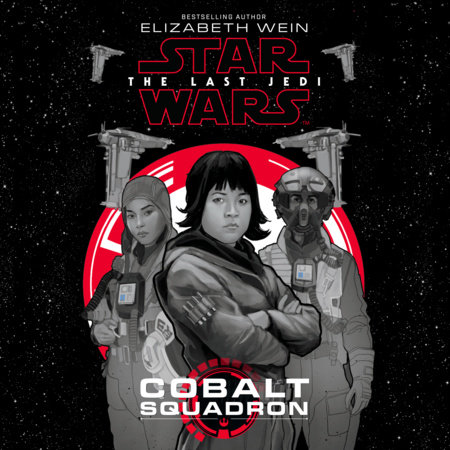 Star Wars: The Last Jedi Cobalt Squadron by Elizabeth Wein