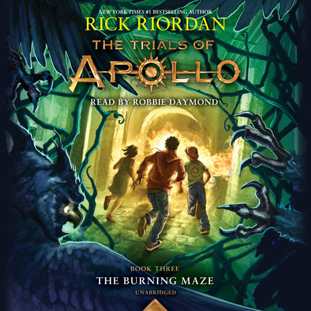 The Trials of Apollo, Book Three: The Burning Maze by Rick Riordan