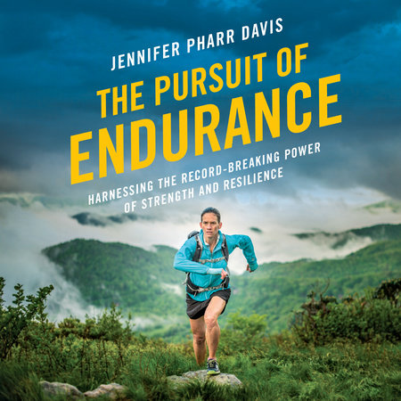 The Pursuit of Endurance by Jennifer Pharr Davis