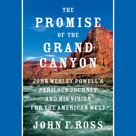 The Promise of the Grand Canyon by John F. Ross