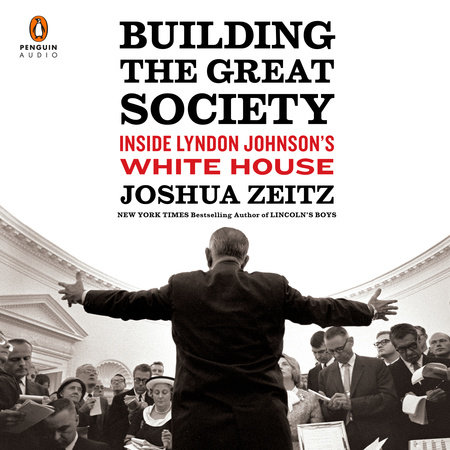 Building the Great Society by Joshua Zeitz