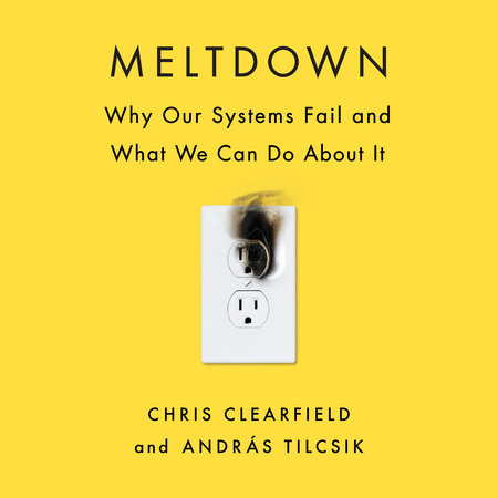 Meltdown by Chris Clearfield and András Tilcsik