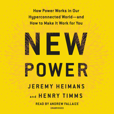 New Power by Jeremy Heimans and Henry Timms