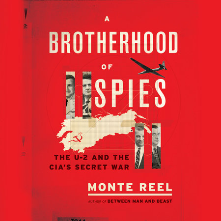 A Brotherhood of Spies by Monte Reel