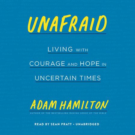 Unafraid by Adam Hamilton