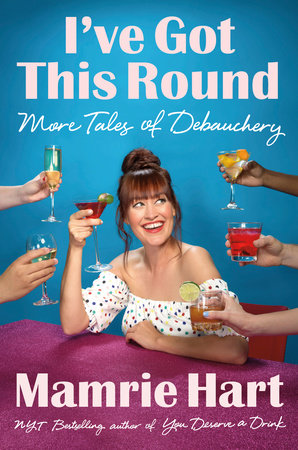 I've Got This Round by Mamrie Hart