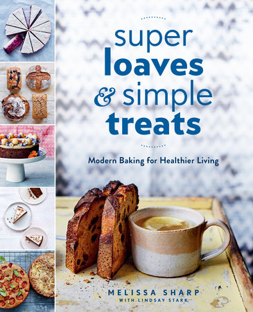Super Loaves and Simple Treats by Melissa Sharp