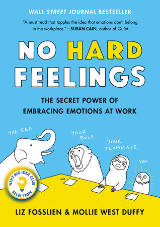 No Hard Feelings by Liz Fosslien and Mollie West Duffy