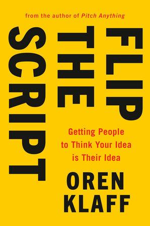 Flip the Script by Oren Klaff