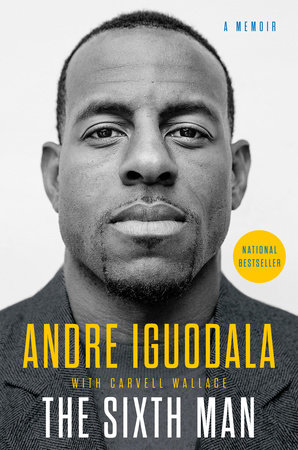 The Sixth Man by Andre Iguodala