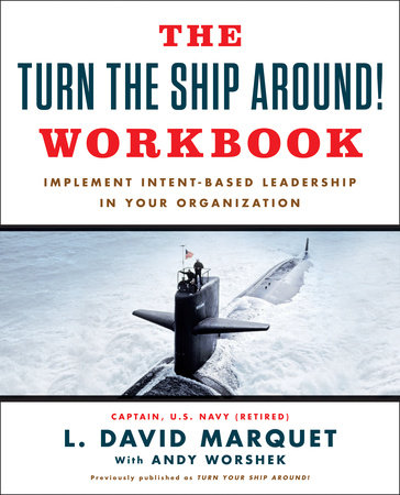 The Turn The Ship Around! Workbook by L. David Marquet and Andy Worshek