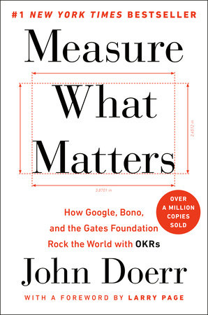 Measure What Matters by John Doerr