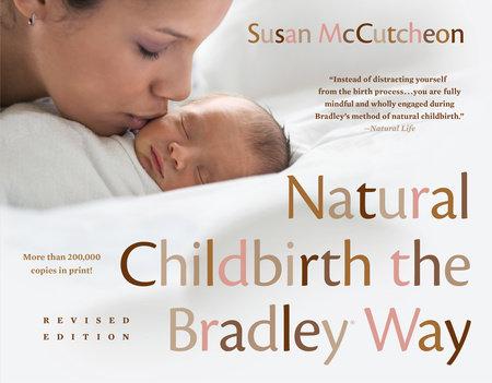 Natural Childbirth the Bradley Way by Susan McCutcheon