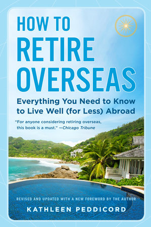How to Retire Overseas
