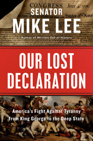 Our Lost Declaration by Mike Lee