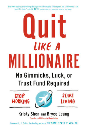 Quit Like a Millionaire by Kristy Shen and Bryce Leung