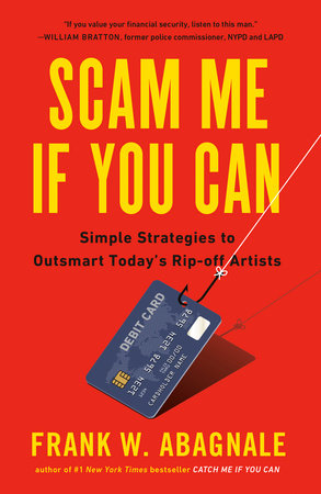 scam me if you can by frank abagnale penguinrandomhouse