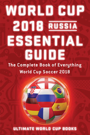 World Cup 2018 Russia Essential Guide by Ultimate World Cup Books