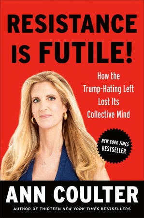 Resistance Is Futile! by Ann Coulter