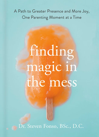 Finding Magic in the Mess by Steven Fonso