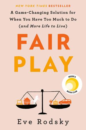 Fair Play by Eve Rodsky